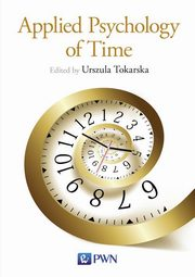 Applied Psychology of Time, Tokarska Urszula