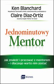 Jednominutowy Mentor, Ken Blanchard, Claire Diaz-Ortiz